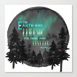 Earth has music - Shakespeare quote Canvas Print