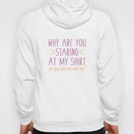 Are You Obsessed With Me? Hoody