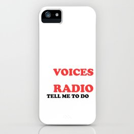 I Do What The Voices In The Radio Tell Me To Do Paramedic Nurse EMT EMS Gift iPhone Case