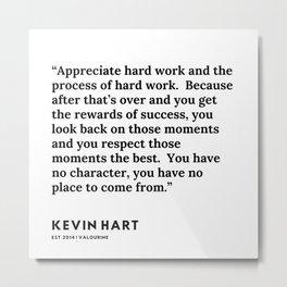 33    Kevin Hart Quote   200102 Metal Print