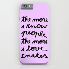 ALL MY FRIENDS ARE SNAKES Slim Case iPhone 6s