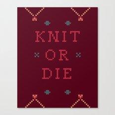 Knit or Die Canvas Print