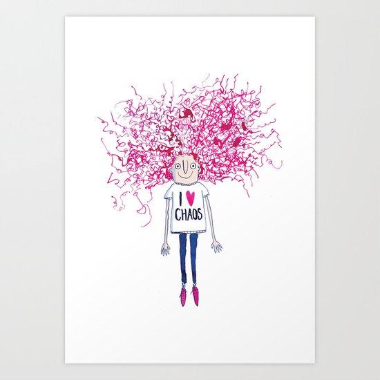 I love Chaos Art Print