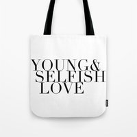 ysl Tote Bags featuring YOUNG& SELFISH LOVE by COCO SAYS NONO