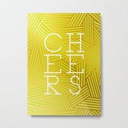 Cheers Metal Print