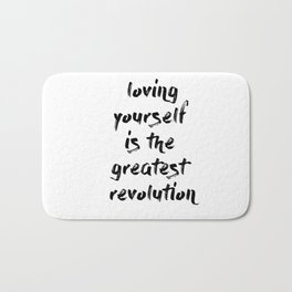 Loving yourself is the greatest revolution Bath Mat