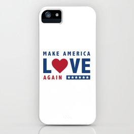 Make America Love Again iPhone Case