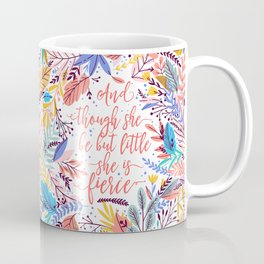 And though she be but little she is fierce. Tropical Foliage Pattern (TFP1) Coffee Mug