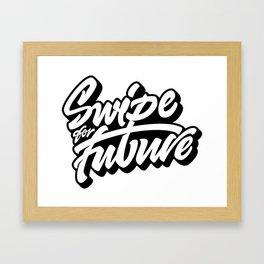 Swipe for Future Lettering Framed Art Print