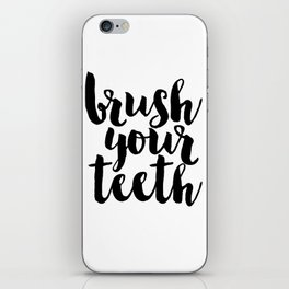 Bathroom Decor Washroom Print Monochrome decor Brush Your Teeth Education Sign Nursery Typography iPhone Skin