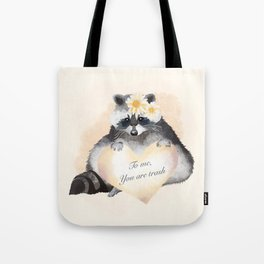 To Me You Are Trash Tote Bag