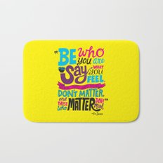 Be Who You Are... Bath Mat
