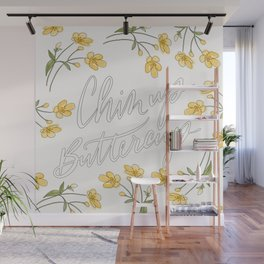 Chin Up Buttercup - Quote Art - Lettering Art Wall Mural