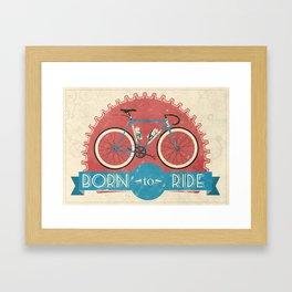 Born to Ride Framed Art Print