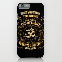 What You Think You Become Spiritual Om Zen Yoga iPhone Case