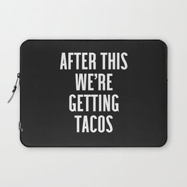 Getting Tacos Funny Quote Laptop Sleeve