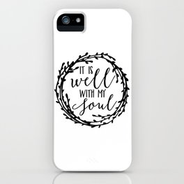 It is well with my soul wreath iPhone Case