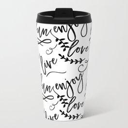 Live Love Fun Metal Travel Mug