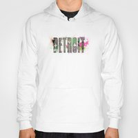 detroit Hoodies featuring Detroit by Tonya Doughty