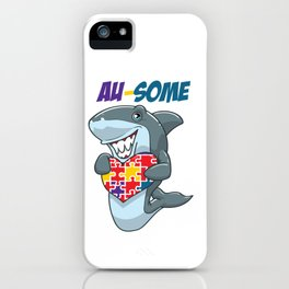 Au-Some Autism Shark, Awesome Autism Awareness Autistic Child iPhone Case