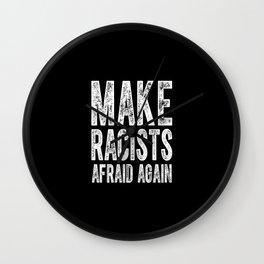 Make Racists Afraid Again Wall Clock