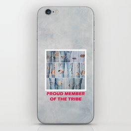 Proud member of the tribe iPhone Skin