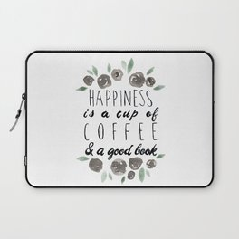 Happiness is a Cup of Coffee and a Good Book Laptop Sleeve