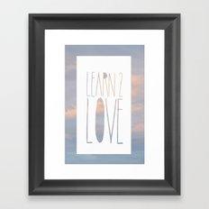 LEARN 2 LOVE Framed Art Print