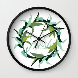 to be fresh Wall Clock