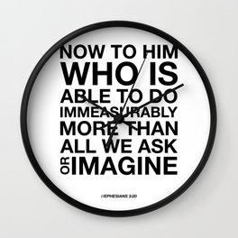 Immeasurably. Ephesians 3:20. Wall Clock