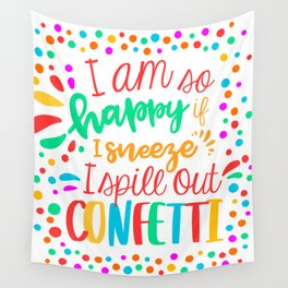 I am so happy ... confetti. Wall Tapestry