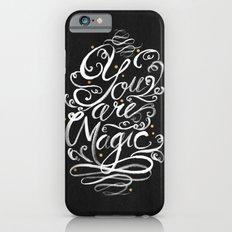 You Are Magic Slim Case iPhone 6s