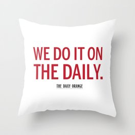 ON THE DAILY Throw Pillow