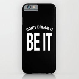 Don't Dream It. BE IT! - Rocky Horror RHPS iPhone Case