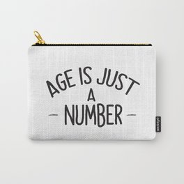 Age is jus a number -white- Carry-All Pouch