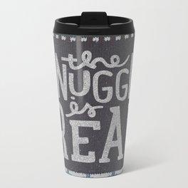 the snuggle is real Metal Travel Mug