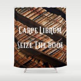 Carpe Librum Seize the Book Shower Curtain