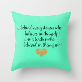 Dance Teacher Quotes Throw Pillow