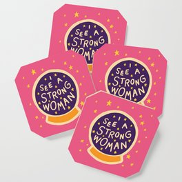 I see a strong woman Coaster