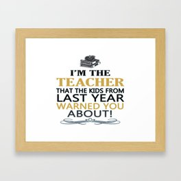 I'm the Teacher Framed Art Print