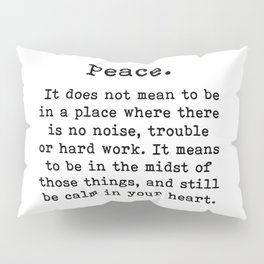 Peace, Inspirational quote, Pillow Sham