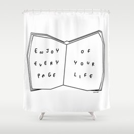 Enjoy Every Page Of Your Life - book illustration inspirational quote Shower Curtain