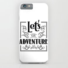 let's go on an adventure iPhone 6s Slim Case