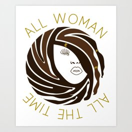 African American Woman Dreads All Woman All The Time Art Print