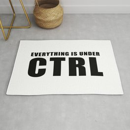 Everything is under CTRL Rug