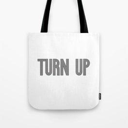 Turn Up | Hip Hop Rap Drugs Gift Idea Tote Bag