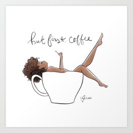 But first, coffee Kunstdrucke