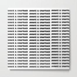 awake & unafraid Metal Print