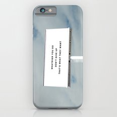 WHATEVER YOU DO iPhone 6s Slim Case