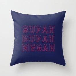 SUPAH DUPAH MEGAH DAWN Throw Pillow